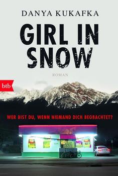 GIRL IN SNOW. Wer bist du, wenn niemand dich beobachtet? - Roman - Danya Kukafka  [Taschenbuch]