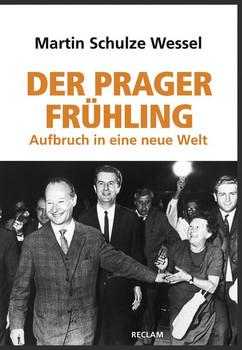 Der Prager Frühling. Aufbruch in eine neue Welt - Martin Schulze Wessel  [Gebundene Ausgabe]