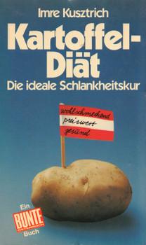 Kartoffel - Diät: Die ideale Schlankheitskur - Imre Kusztrich [Taschenbuch]