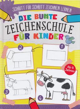 Die Bunte Zeichenschule für Kinder: Schritt für Schritt Zeichen Lernen - Norbert Landa [Gebundene Ausgabe]