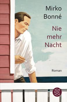 Nie mehr Nacht: Roman - Bonné, Mirko