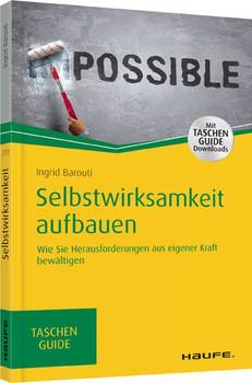 Selbstwirksamkeit aufbauen - Ingrid Barouti  [Taschenbuch]
