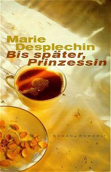 Bis später, Prinzessin - Marie Desplechin