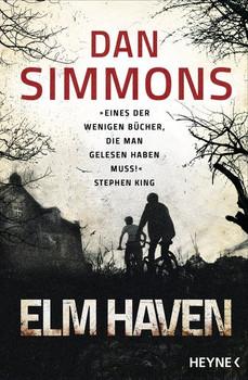 Elm Haven. Zwei Romane in einem Band - Dan Simmons  [Taschenbuch]