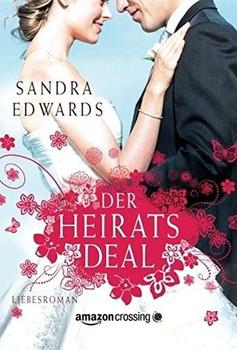 Der Heiratsdeal - Sandra Edwards  [Taschenbuch]