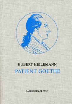 Patient Goethe - Hubert Heilemann  [Gebundene Ausgabe]