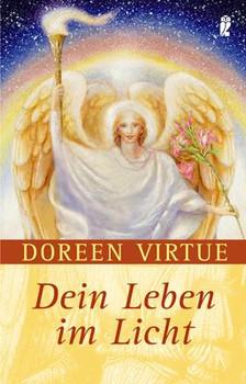 Dein Leben im Licht: Heilung durch Selbsterkenntnis - Doreen Virtue
