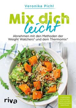 Mix dich leicht. Abnehmen mit den Methoden der Weight Watchers® und dem Thermomix® - Veronika Pichl  [Taschenbuch]
