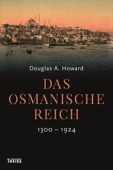 Das Osmanische Reich. 1300-1924 - Douglas Howard  [Gebundene Ausgabe]