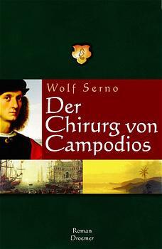 Der Chirurg von Campodios - Wolf Serno