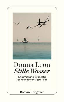 Stille Wasser. Commissario Brunettis sechsundzwanzigster Fall - Donna Leon  [Taschenbuch]