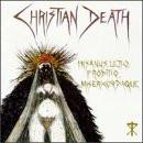 Christian Death - Insanus,Ulita,Proditio.....