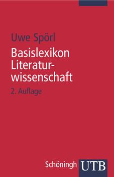 Basislexikon Literaturwissenschaft (Uni-Taschenbücher S) - Uwe Spörl