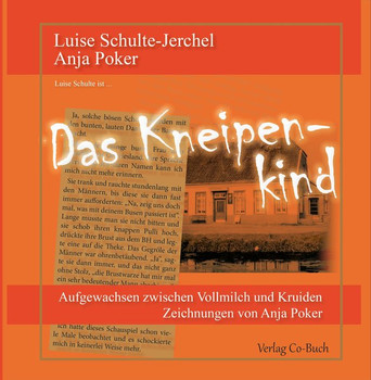 Das Kneipenkind. Aufgewachsen zwischen Vollmilch und Kruiden - Anja Poker  [Taschenbuch]