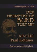 Die AR-CHE. Sonderausgabe Nr.: 14 - Paul Köthner  [Taschenbuch]