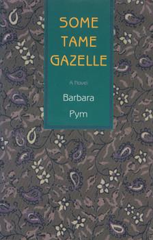 Some Tame Gazelle - Barbara Pym [Paperback]