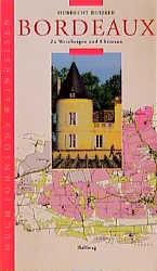 Bordeaux. Hugh Johnsons Weinreisen. Zu Weinbergen und Chateaux - Hubrecht Duijker