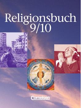 Religionsbuch. Unterrichtswerk für den evangelischen Religionsunterricht: Religionsbuch 9/10. Schülerbuch