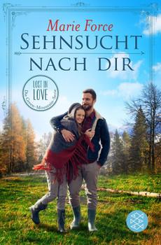 Sehnsucht nach dir - Lost in Love: Green-Mountain-Serie 5 - Marie Force [Taschenbuch]