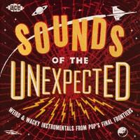Various - Sounds Of The Unexpected-Weird & Wacky Instrumen