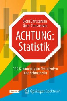 Achtung: Statistik: 150 Kolumnen zum Nachdenken und Schmunzeln - Christensen, Björn