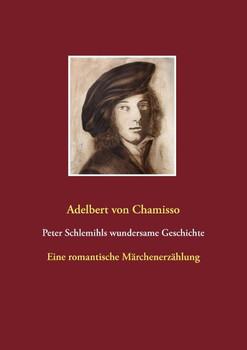 Peter Schlemihls wundersame Geschichte - Adelbert von Chamisso [Taschenbuch]