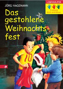 Drei durch dick und dünn 09. Das gestohlene Weihnachtsfest - Jörg Hagemann