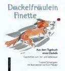 Dackelfräulein Finette: Aus dem Tagebuch eines Dackels - Schwengeler, Yvonne