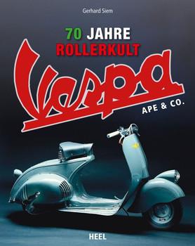 Vespa. 70 Jahre Rollerkult - Gerhard Siem  [Gebundene Ausgabe]