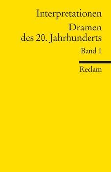 Interpretationen: Dramen des 20. Jahrhunderts I: BD 1