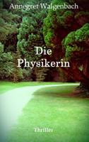 Die Physikerin - Annegret Walgenbach  [Taschenbuch]