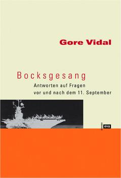 Bocksgesang. Antworten auf Fragen vor und nach dem 11. September - Gore Vidal