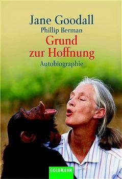 Grund zur Hoffnung - Jane Goodall