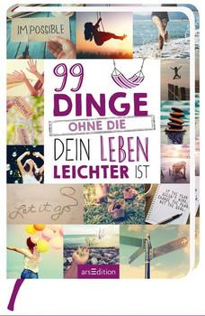 99 Dinge, ohne die dein Leben leichter ist [Taschenbuch]