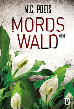 Mordswald - M.C. Poets  [Taschenbuch]