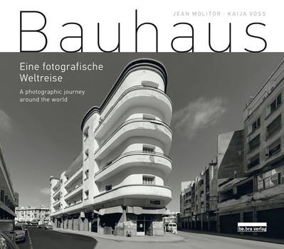 Bauhaus. Eine fotografische Weltreise / A photographic journey around the world - Kaija Voss  [Gebundene Ausgabe]