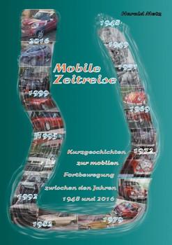 Mobile Zeitreise. Kurzgeschichten zur mobilen Fortbewegung zwischen den Jahren 1948 und 2016 - Steve Dime  [Taschenbuch]