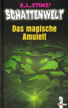Schattenwelt. Das magische Amulett - Robert L. Stine