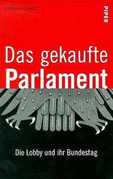 Das gekaufte Parlament - Friedhelm Schwarz