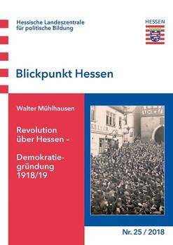 Revolution über Hessen - Demokratiegründung 1918/19 - Walter Mühlhausen  [Taschenbuch]