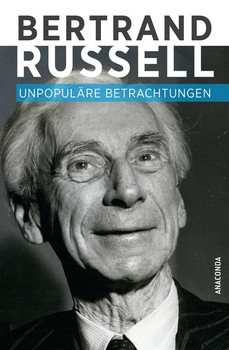 Unpopuläre Betrachtungen - Bertrand Russell  [Gebundene Ausgabe]