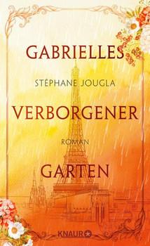 Gabrielles verborgener Garten. Roman - Stéphane Jougla  [Gebundene Ausgabe]