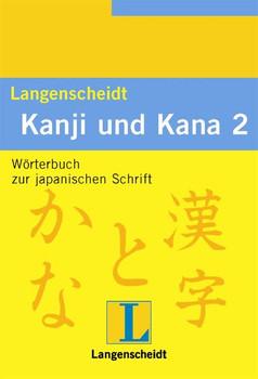 Langenscheidts Handbuch und Lexikon der japanischen Schrift, Kanji und Kana, Bd.2, Wörterbuch - Wolfgang Hadamitzky