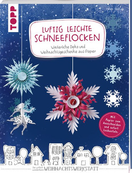 Luftig leichte Schneeflocken. Winterliche Deko und Weihnachtsgeschenke aus Papier. Mit Papier zum Ausschneiden und sofort Losbasteln! - Paula Pascual  [Taschenbuch]