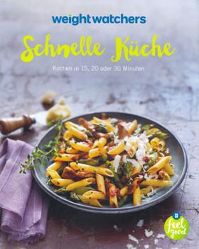 Weight Watchers®: Schnelle Küche - Kochen in 15, 20 oder 30 Minuten [Taschenbuch, 2. Auflage 2016]