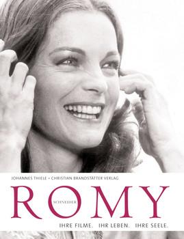 Romy Schneider: Ihre Filme. Ihr Leben. Ihre Seele - Johannes Thiele