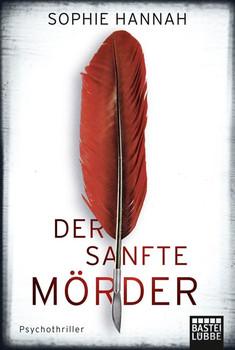 Der sanfte Mörder: Psychothriller - Hannah, Sophie