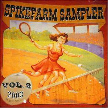 Spikefarm Sampler - Vol. 2-Spikefarm Sampler