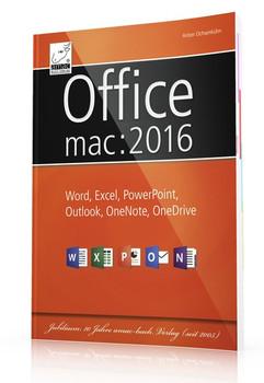 Microsoft Office 2016 für Mac: Word, Excel, PowerPoint, Outlook, OneNote, OneDrive - Anton Ochsenkühn