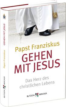 Gehen mit Jesus: Das Herz des christlichen Lebens - Franziskus, Papst